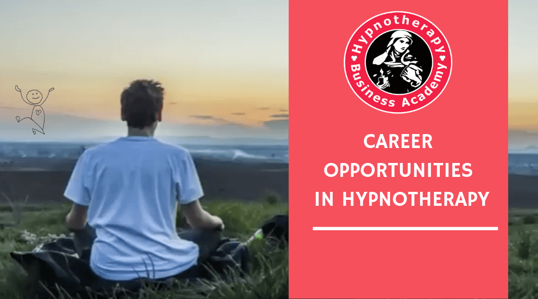 Career Opportunities in Hypnotherapy